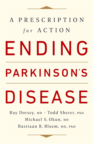 Cover of the Ending Parkinson's Disease: A Prescription for Action book by Ray Dorsey, Michael Okun and Bas Bloem